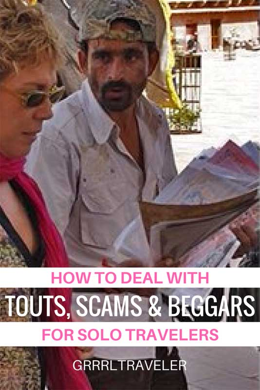 how to deal with touts scams beggars for female solo travelers, how to deal with touts scams beggars, female solo travel safeety