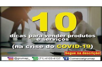 10 dicas para vender produtos e serviços na crise do COVID-19