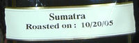 Sumatra, roasted on 10/20/05