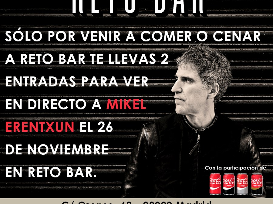GET 2 TICKETS TO SEE MIKEL ERENTXUN CHALLENGE BAR IN THE 26 NOVEMBER