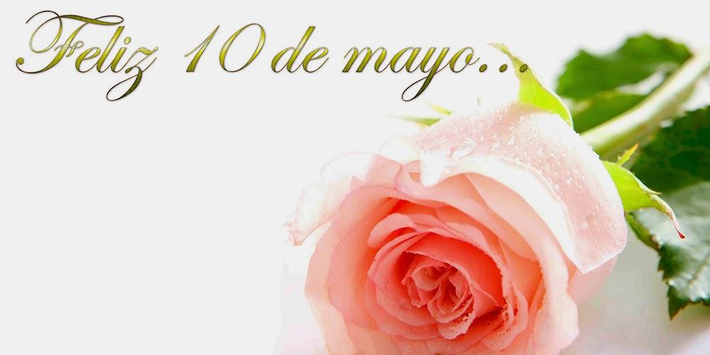 10 De Mayo D A De Las Madres Blog
