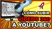 Cómo subir un vídeo 360 a Youtube 2019