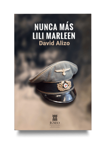 Nunca más Lili Marleen (Rubén Machaen) - Novela - Igneo