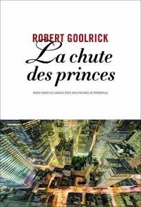 La chute des princes Robert Goolrick