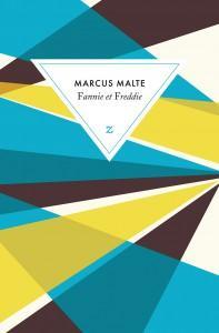 Marcus Malte - Fannie et Freddie