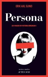Erik Axl Sund Persona Les visages de Victoria Bergman