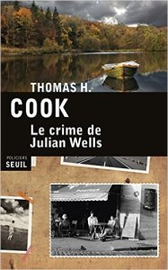 Thomas H. Cook - Le crime de Julian Wells