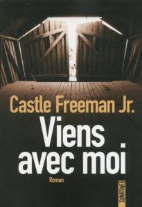 Castle Freeman Jr - Viens avec moi