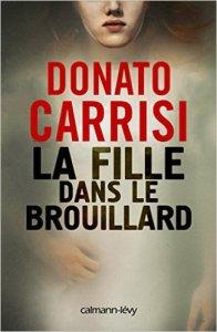 Donato Carrisi - La fille dans le brouillard