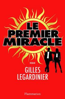 Gilles Legardinier - Le premier miracle