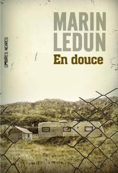 Marin Ledun - En douce