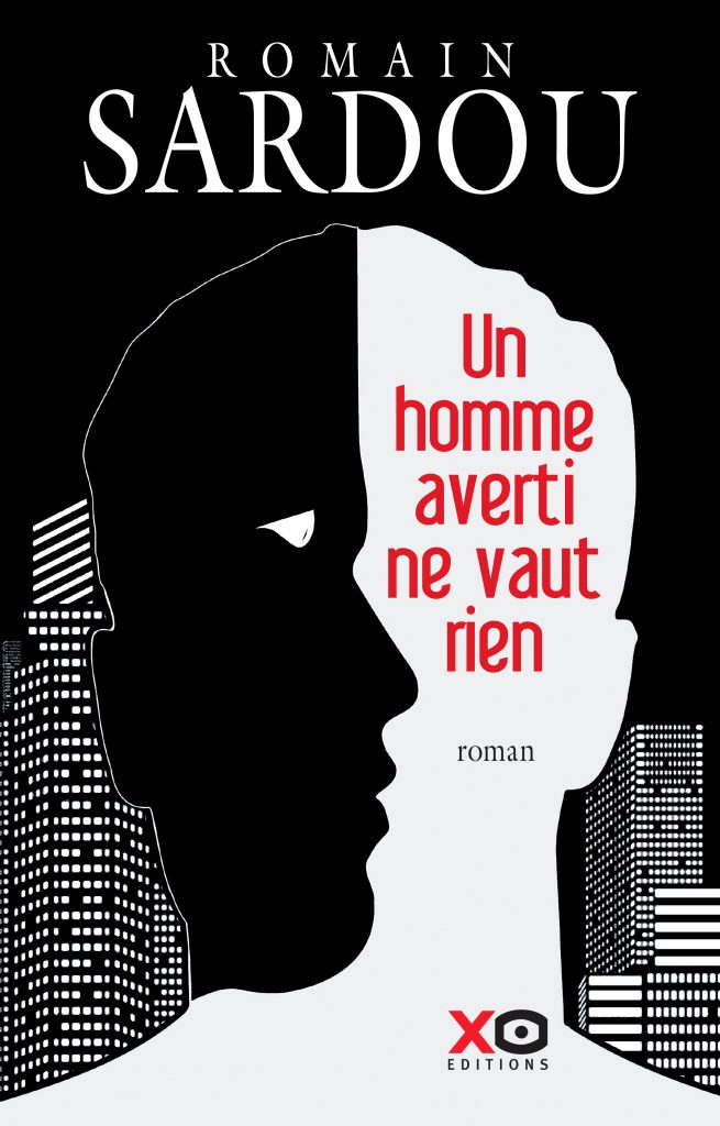 Un homme averti ne vaut rien - Romain Sardou - EmOtionS - Blog littéraire