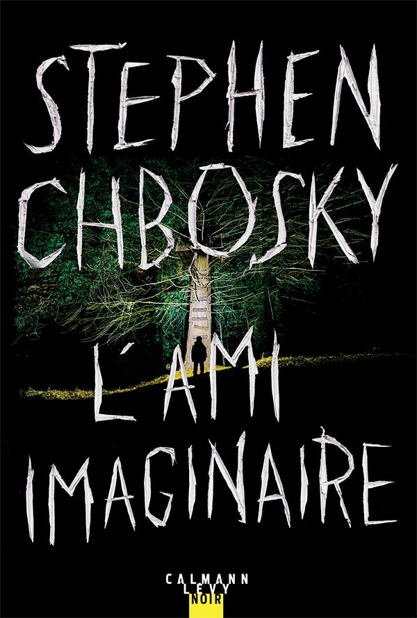 L'ami imaginaire - Stephen Chbosky - EmOtionS - Blog littéraire