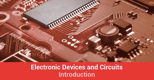 Introduction Of Electronic Devices And Circuits