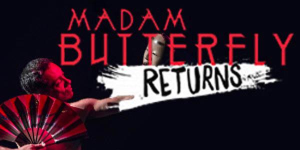 Madam Butterfly Returns