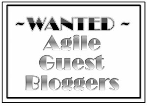 Wanted - Agile Guest Bloggers