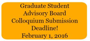 Graduate Student Advisory Board Colloquium Submission Deadline sign