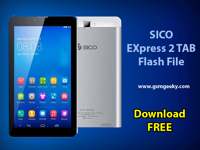 Sico Tab Express 2 MT6580 Flash File Download | GSM Geeky