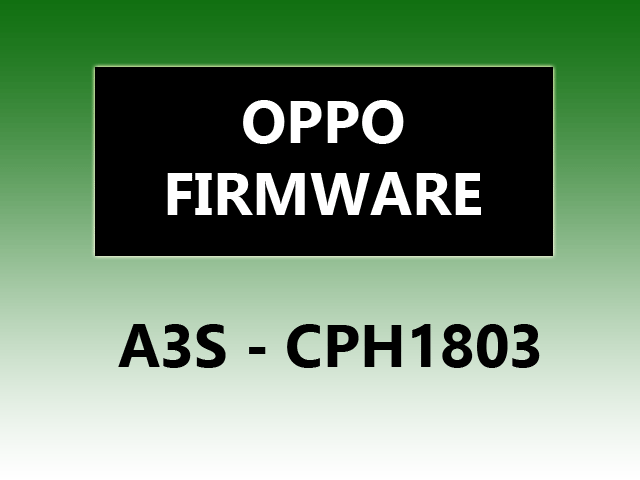 Oppo A3s CPH1803 Official Firmware Stock Rom / Flash File Download