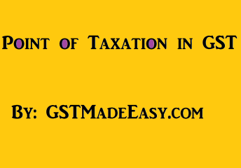 Point of Taxation in GST