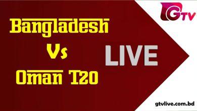 Bangladesh Vs Oman T20 Live