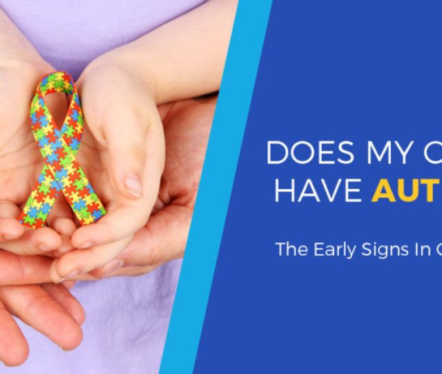 If You Suspect That Your Child Has Autism You May Be Feeling Quite A Bit Of Anxiety Wondering If Your Suspicions Are True At First Glance The World Of