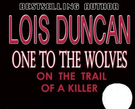 One to the Wolves: On the Trail of a Killer by Lois Duncan Exclusive Interview