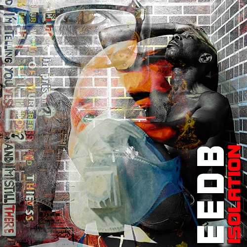 EEDB Releases 'Isolation' a Comment to the Human Condition During the COVID-19 Pandemic [Video Strong Language]