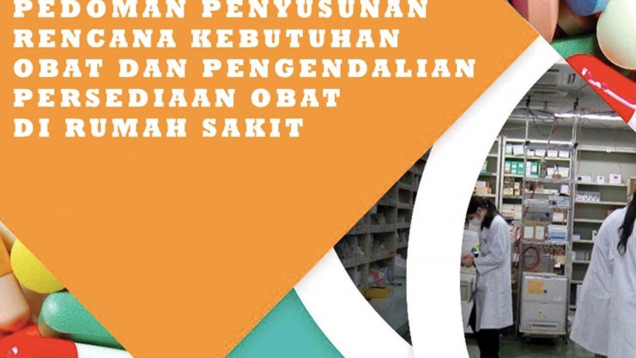 Pedoman Penyusunan Rencana Kebutuhan Obat Dan Pengendalian Persediaan Obat Di Rumah Sakit Gudang Ilmu Farmasi