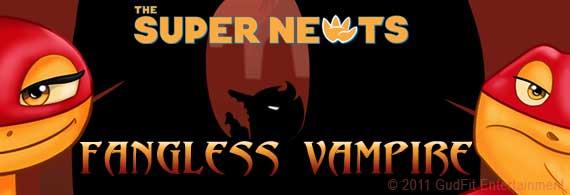 Super Newts Fangless Vampire