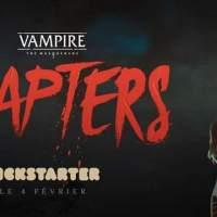 Vampire:- The Masquerade - CHAPTERS: le kickstarter
