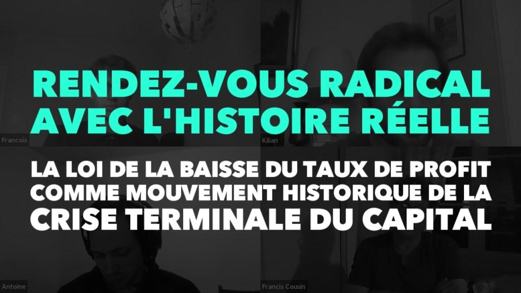 Radio GDC : La loi de la baisse du taux de profit comme mouvement historique de la crise terminale du Capital