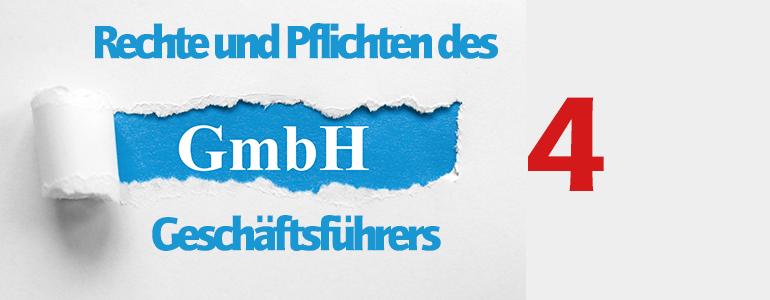 Rechte und Pflichten des GmbH Geschäftsführers