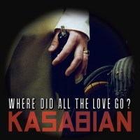 """1st Song of the Day: """"Where Did All the Love Go?"""" by Kasabian"""