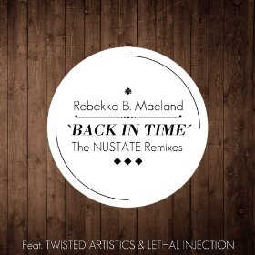 .Rebekka B. Maeland – Back In Time feat. Lethal Injection (The Nustate Remix) .