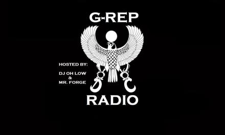 G-REP RADIO HOSTED BY DJ ohLOW AND MR FORGE