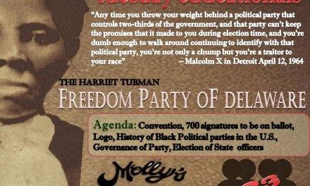 THE HARRIET TUBMAN FREEDOM PARTY OF DELAWARE