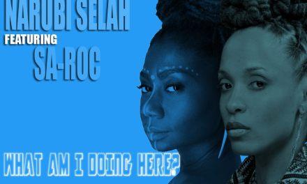 NARUBI SELAH featuring SA-ROC: WHAT AM I DOING HERE?