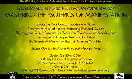 Mastering the Esoterics of Manifestation with SADIKI BAKARI , 10/20/13 L.A.