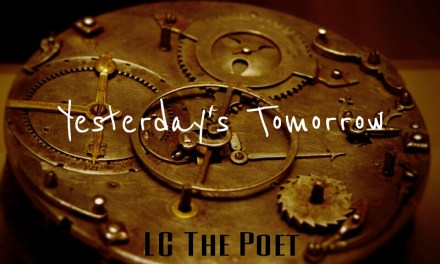 Yesterday's Tomorrow by LC The Poet