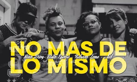 Aid, Rebeca Lane, Niña Dioz, Sista Eyerie – No Mas De Lo Mismo