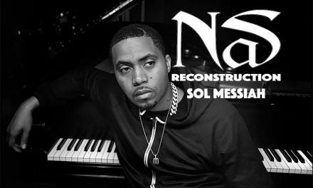 SOL MESSIAH PRESENTS: NAS: RECONSTRUCTION (FULL REMIX COMPILATION)