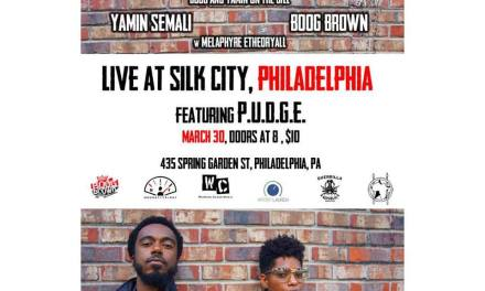 YAMIN SEMALI , BOOG BROWN AND MELAPHYRE ETHEORYALL IN PHILLY MARCH 30TH