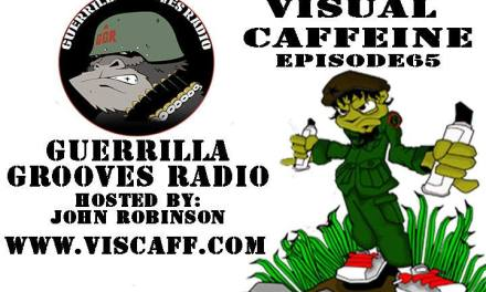 VISUAL CAFFEINE-episode 65- GUERRILLA GROOVES RADIO
