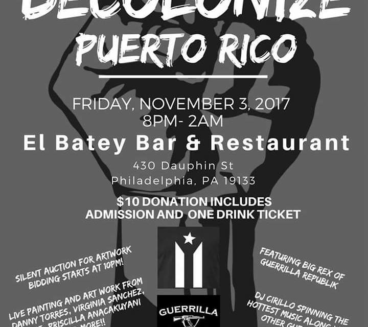 DECOLONIZE PUERTO RICO ! A NIGHT OF ART, MUSIC AND SOLIDARITY IN PHILLY 11/3/17
