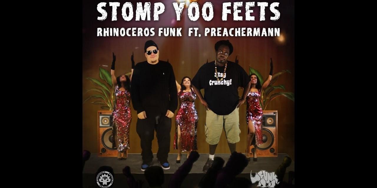 Rhinoceros Funk- Stomp Yoo Feets ft. Preachermann (prod. by Fred Ones)