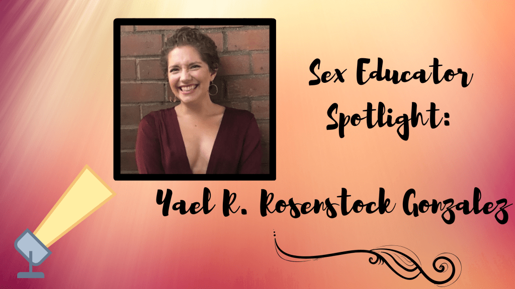 Sex Educator Spotlight header - Yael Rosenstock