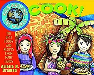 Kids Around the World Cook!: The Best Foods and Recipes from Many Lands