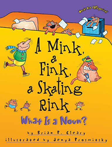 A Mink, a Fink, a Skating Rink: What Is a Noun? (Words Are CATegorical ®)