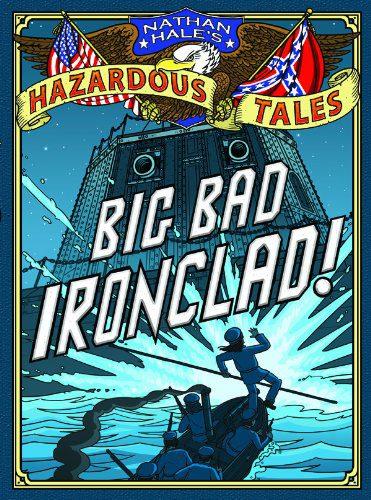 Big Bad Ironclad!: A Civil War Tale